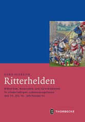Buch: Ritterhelden. Rittertum, Autonomie und Fürstendienst in niederadligen Lebenszeugnissen des 14. bis 16. Jahrhunderts; Herausgegeben von Gero Schreier